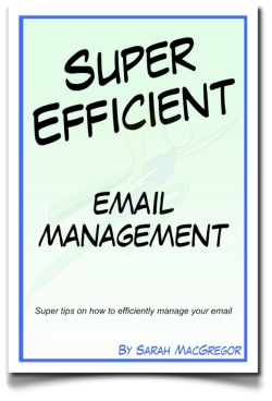 Super Efficient Email Management e-book by Sarah MacGregor CEO of SMac To The Rescue and Efficiency Expert